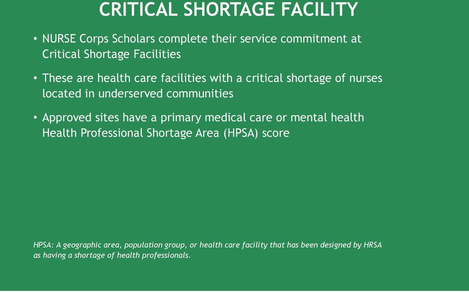 sites have a primary medical care or mental health Health Professional Shortage Area (HPSA) score HPSA: A geographic