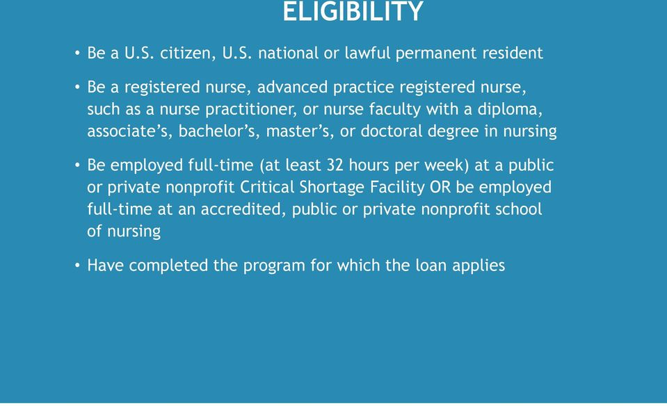 national or lawful permanent resident Be a registered nurse, advanced practice registered nurse, such as a nurse practitioner,