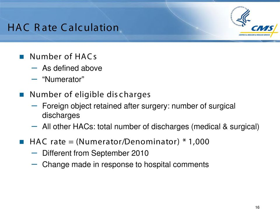 other HACs: total number of discharges (medical & surgical) HAC rate =