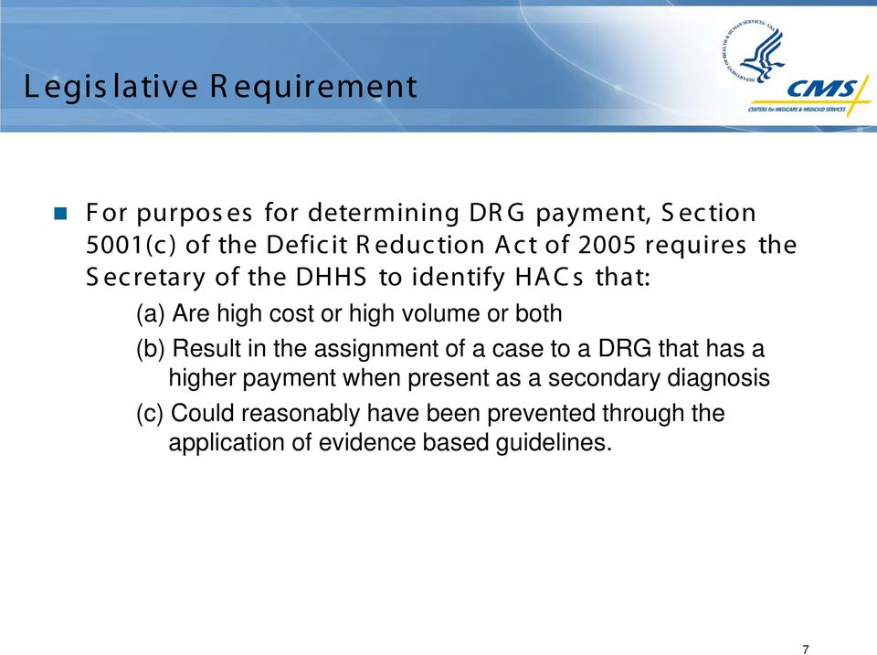 volume or both (b) Result in the assignment of a case to a DRG that has a higher payment when present as a