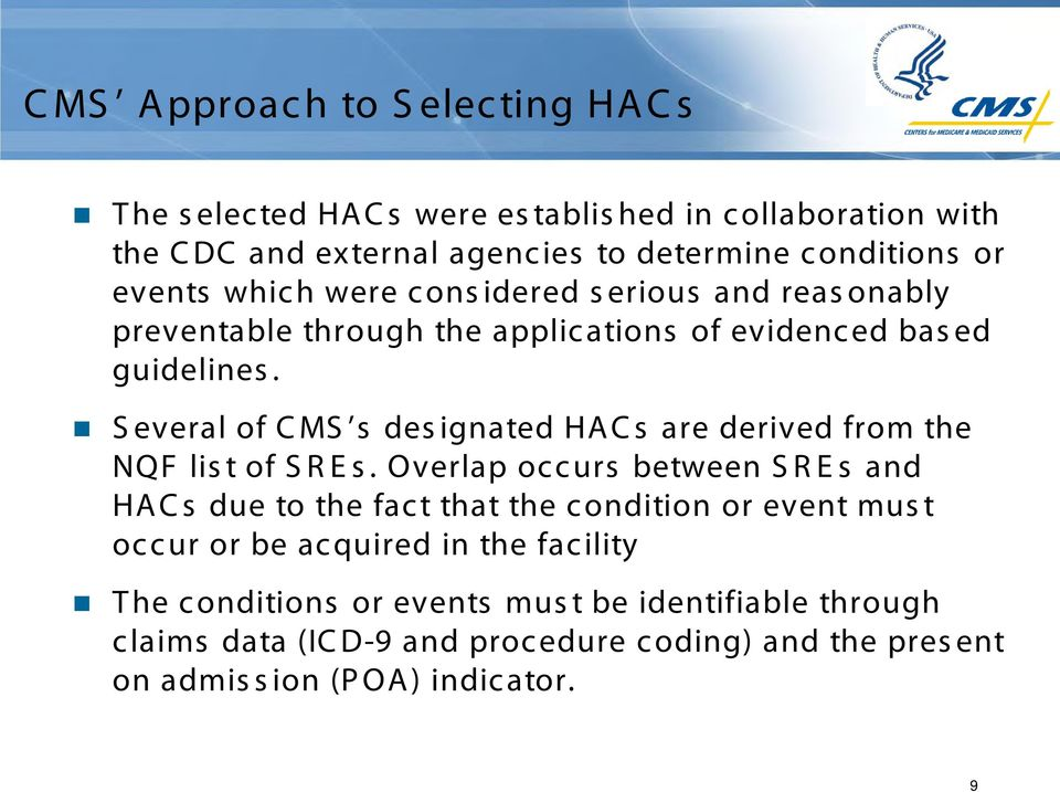 S everal of CMS s designated HACs are derived from the NQF lis t of S R E s.