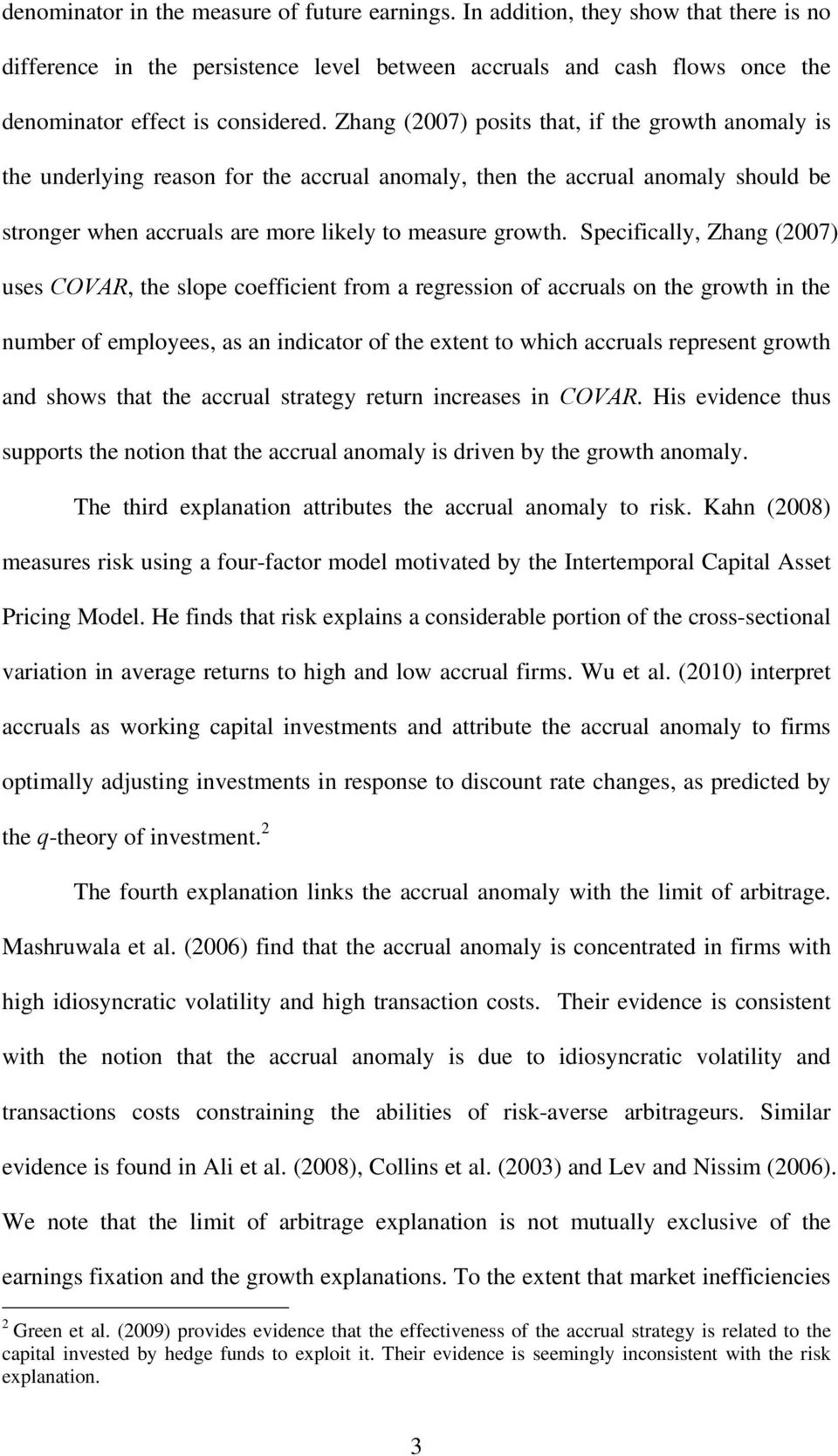 Specifically, Zhang (2007) uses COVAR, he slope coefficien from a regression of accruals on he growh in he number of employees, as an indicaor of he exen o which accruals represen growh and shows ha
