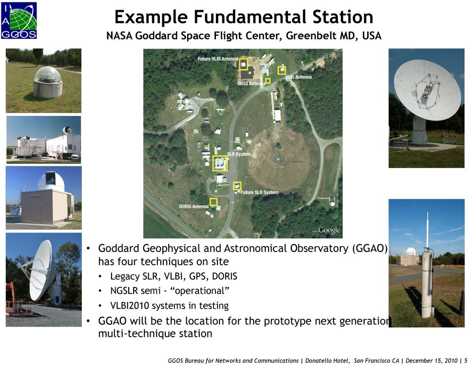 operational VLBI2010 systems in testing GGAO will be the location for the prototype next generation
