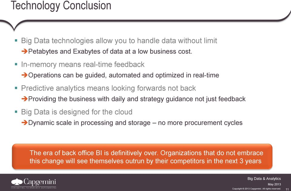 business with daily and strategy guidance not just feedback Big Data is designed for the cloud Dynamic scale in processing and storage no more procurement cycles