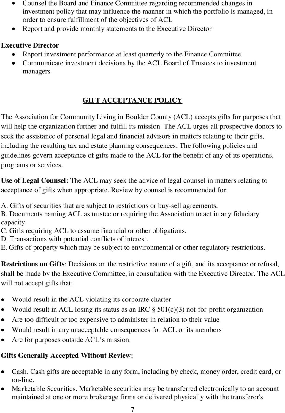 decisions by the ACL Board of Trustees to investment managers GIFT ACCEPTANCE POLICY The Association for Community Living in Boulder County (ACL) accepts gifts for purposes that will help the