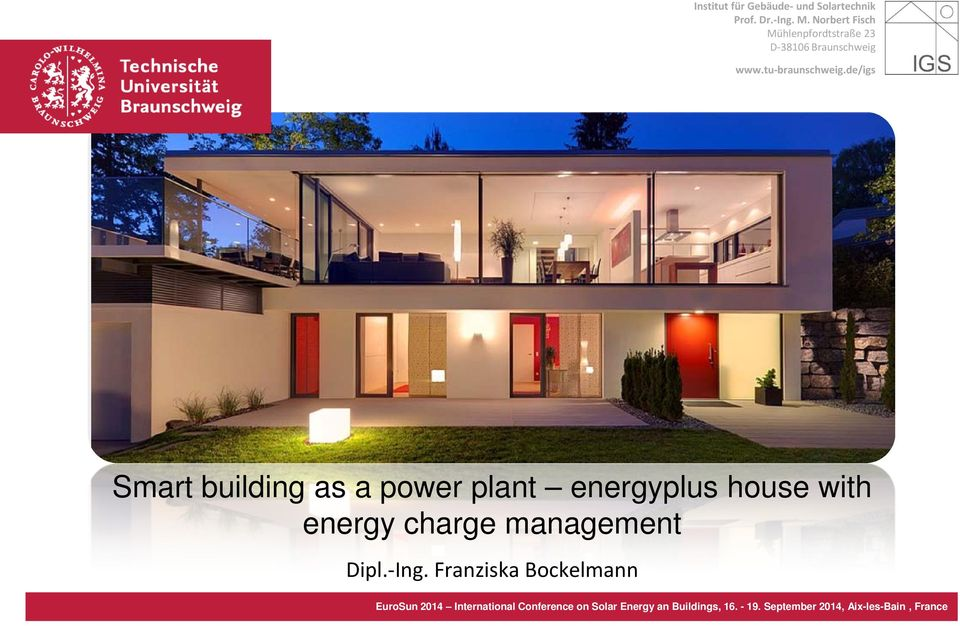 de/igs Smart building as a power plant energyplus house with energy charge management Dipl.