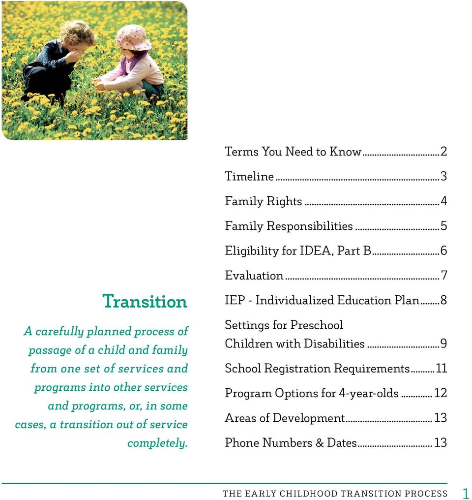 or, in some cases, a transition out of service completely. Evaluation...7 IEP - Individualized Education Plan.