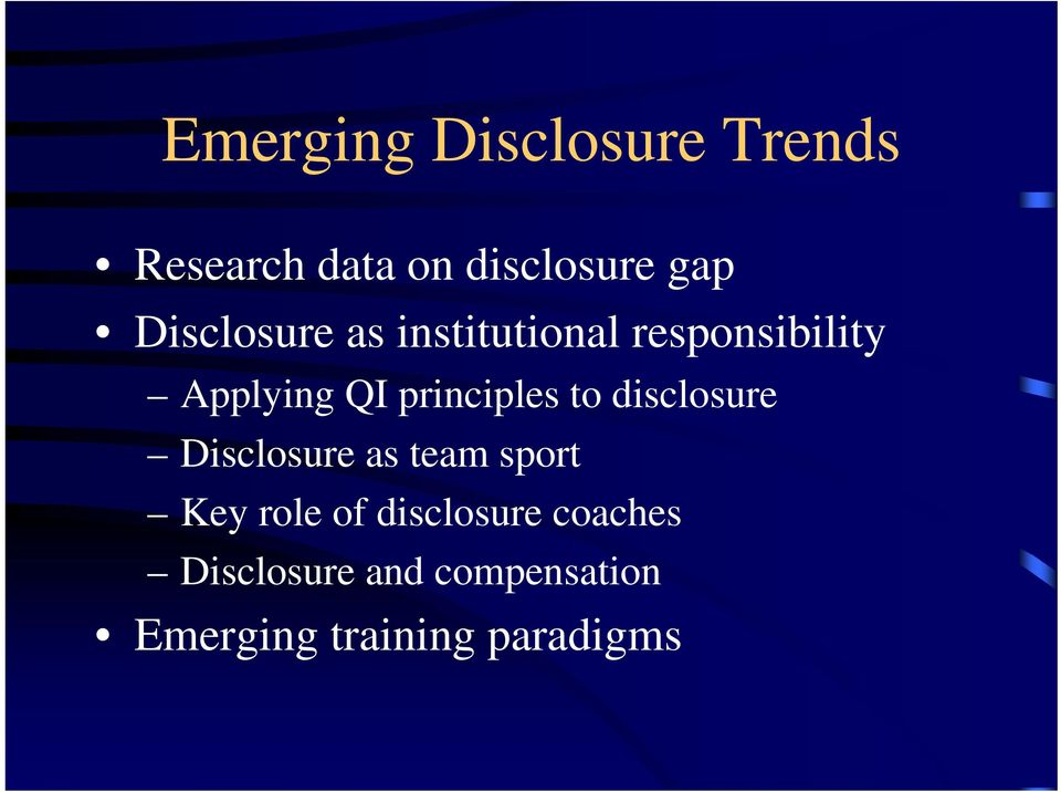principles to disclosure Disclosure as team sport Key role of