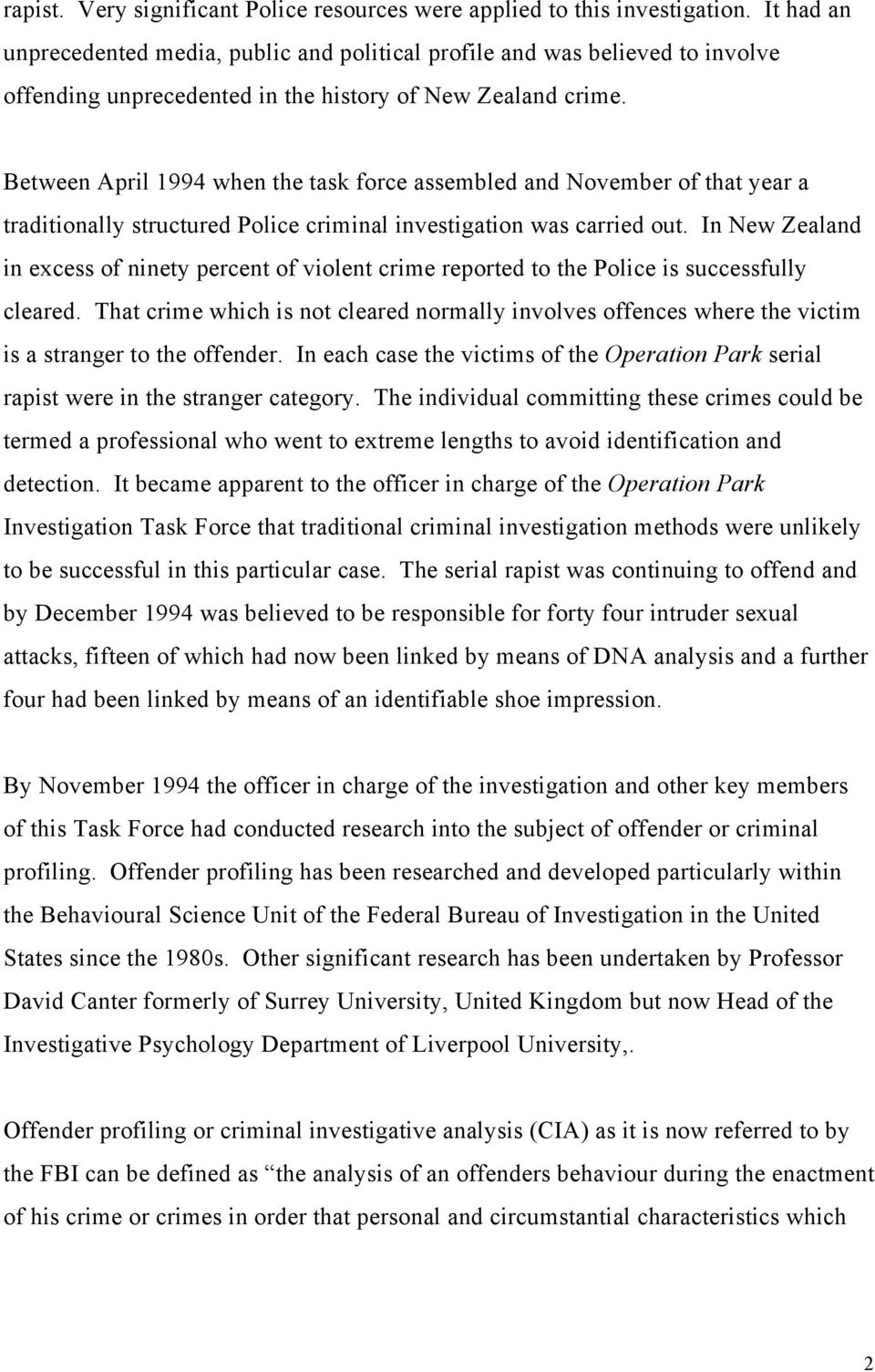 Between April 1994 when the task force assembled and November of that year a traditionally structured Police criminal investigation was carried out.