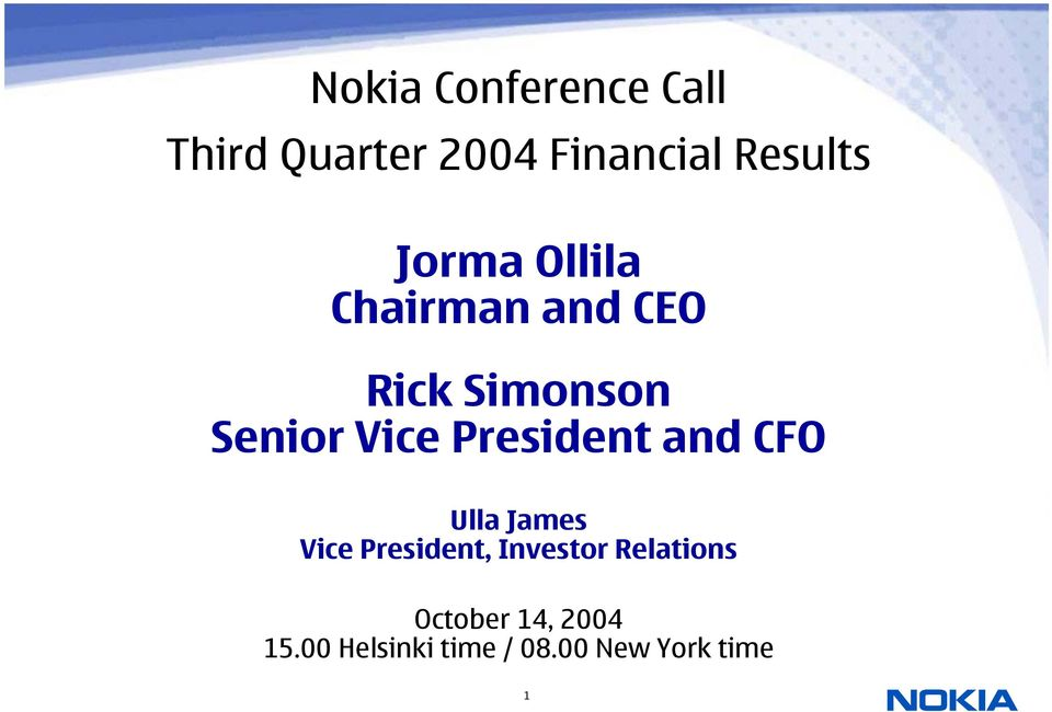 President and CFO Ulla James Vice President, Investor