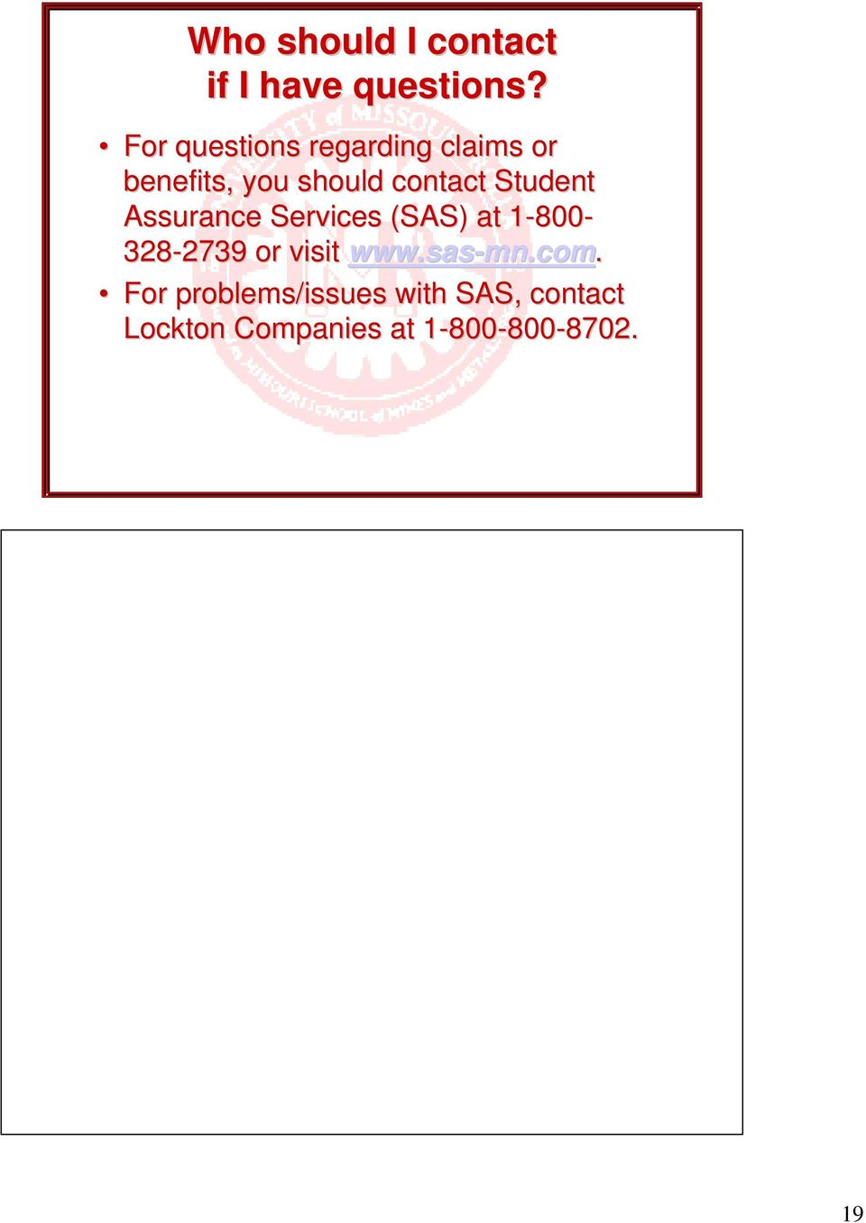 Assurance Services (SAS) at 1-8001 800-328-2739 2739 or visit www.