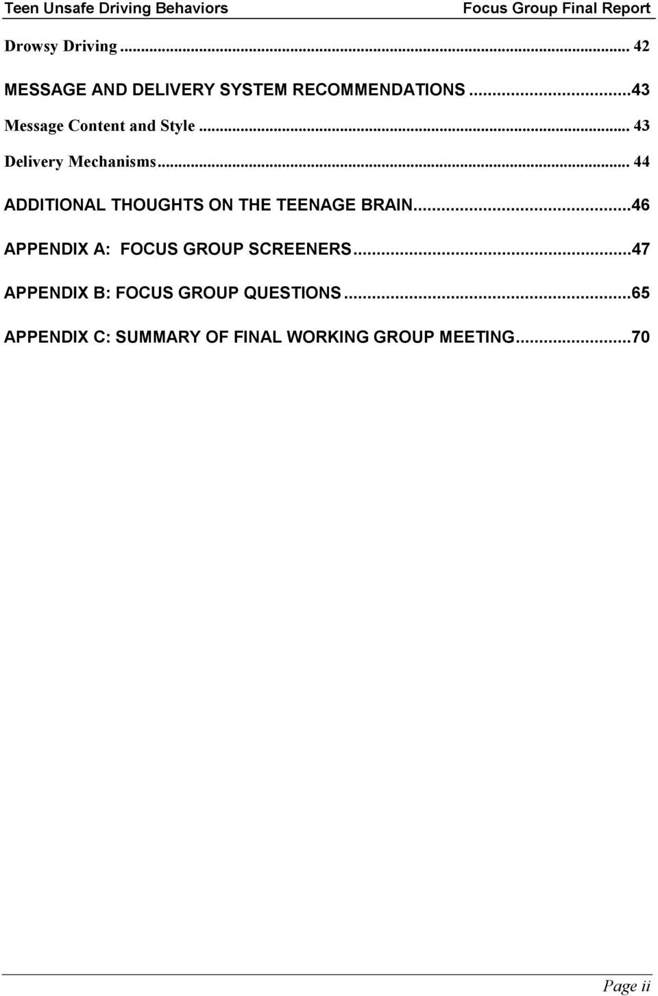 .. 44 ADDITIONAL THOUGHTS ON THE TEENAGE BRAIN.