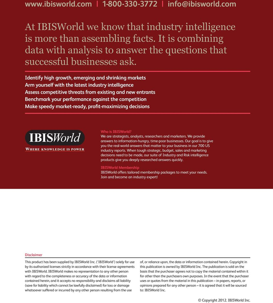 Key External Drivers continued Identify high growth, emerging and shrinking markets Arm yourself with the latest industry intelligence Assess competitive threats from existing and new entrants