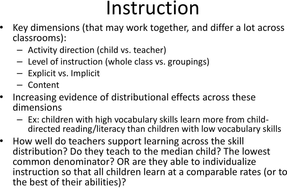 Implicit Content Increasing evidence of distributional effects across these dimensions Ex: children with high vocabulary skills learn more from childdirected