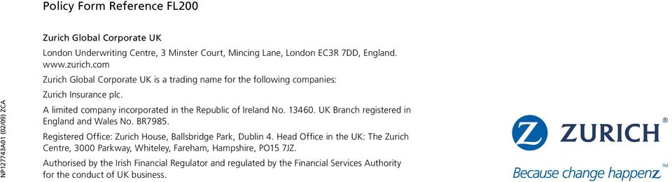13460. UK Branch registered in England and Wales No. BR7985. Registered Office: Zurich House, Ballsbridge Park, Dublin 4.