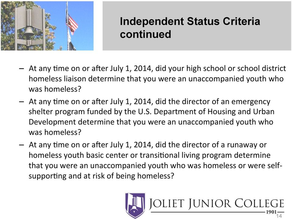 Department of Housing and Urban Development determine that you were an unaccompanied youth who was homeless?