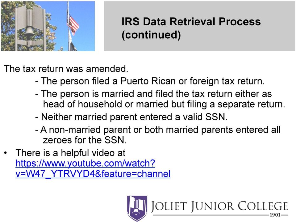 - The person is married and filed the tax return either as head of household or married but filing a separate