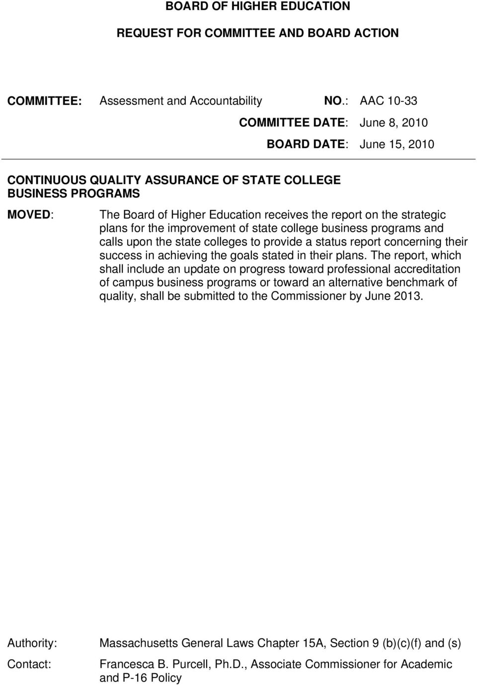strategic plans for the improvement of state college business programs and calls upon the state colleges to provide a status report concerning their success in achieving the goals stated in their