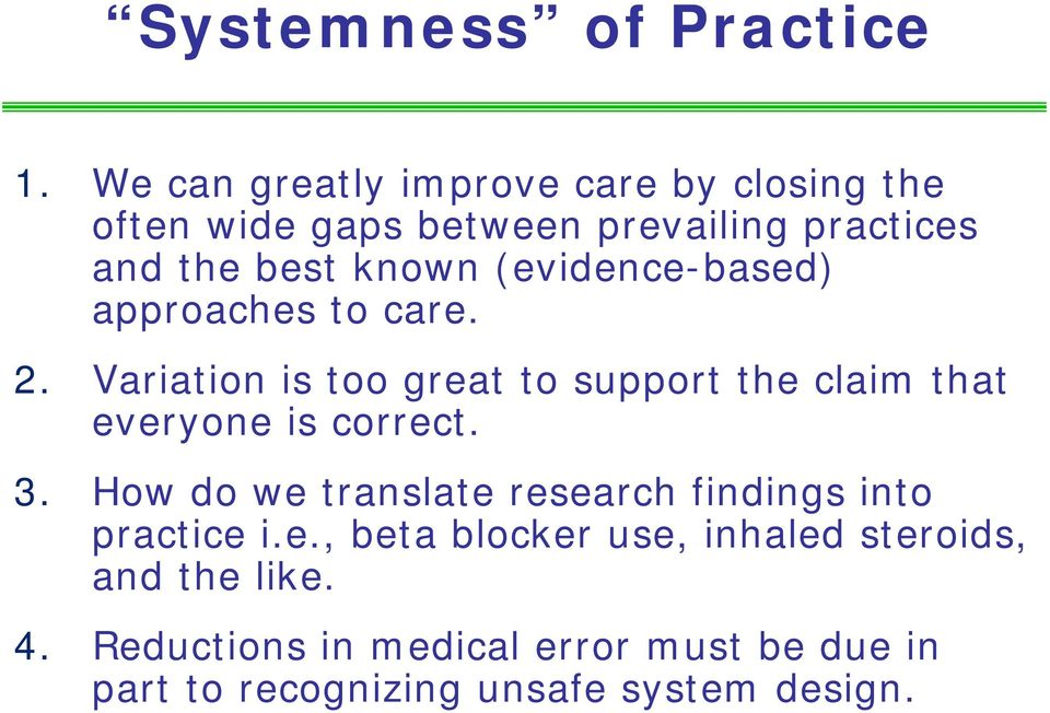 (evidence-based) approaches to care. 2. Variation is too great to support the claim that everyone is correct.