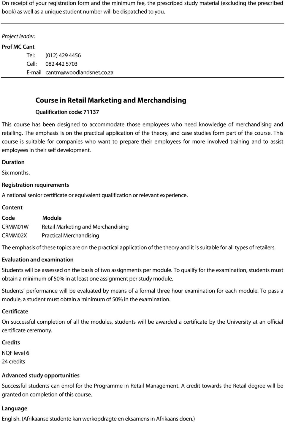 za Course in Retail Marketing and Merchandising Qualification code: 71137 This course has been designed to accommodate those employees who need knowledge of merchandising and retailing.