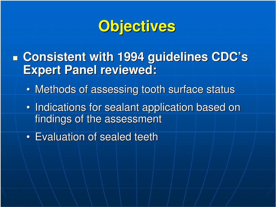 surface status Indications for sealant application