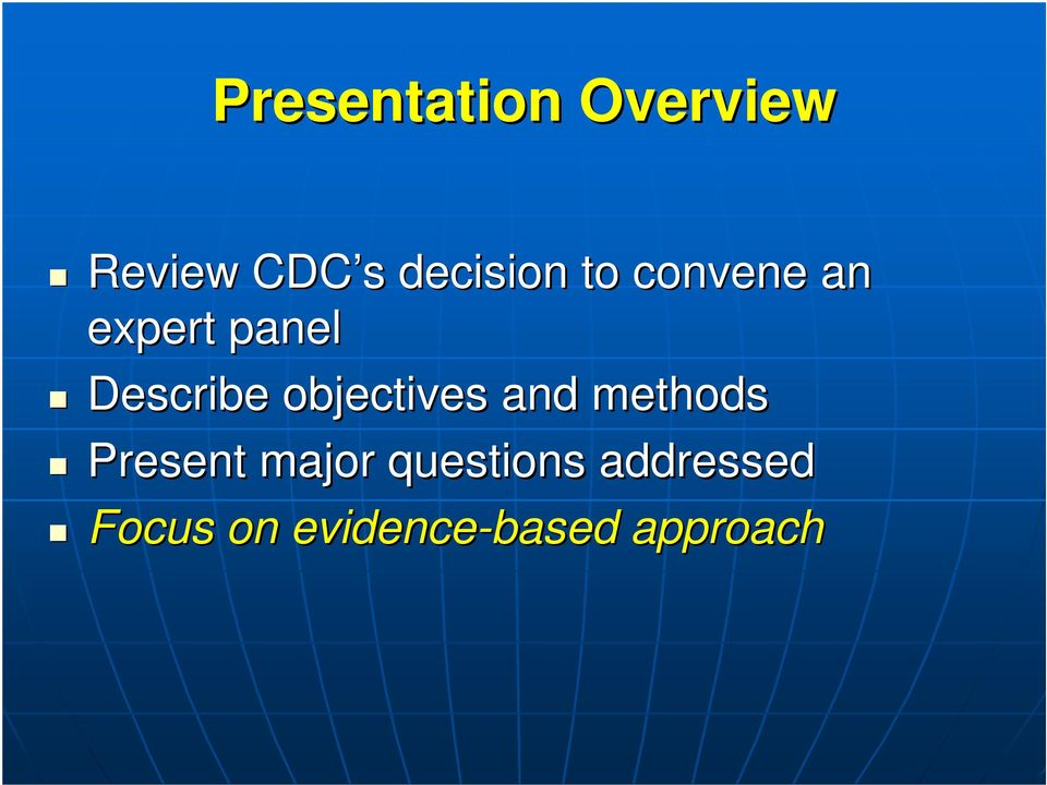 Describe objectives and methods Present