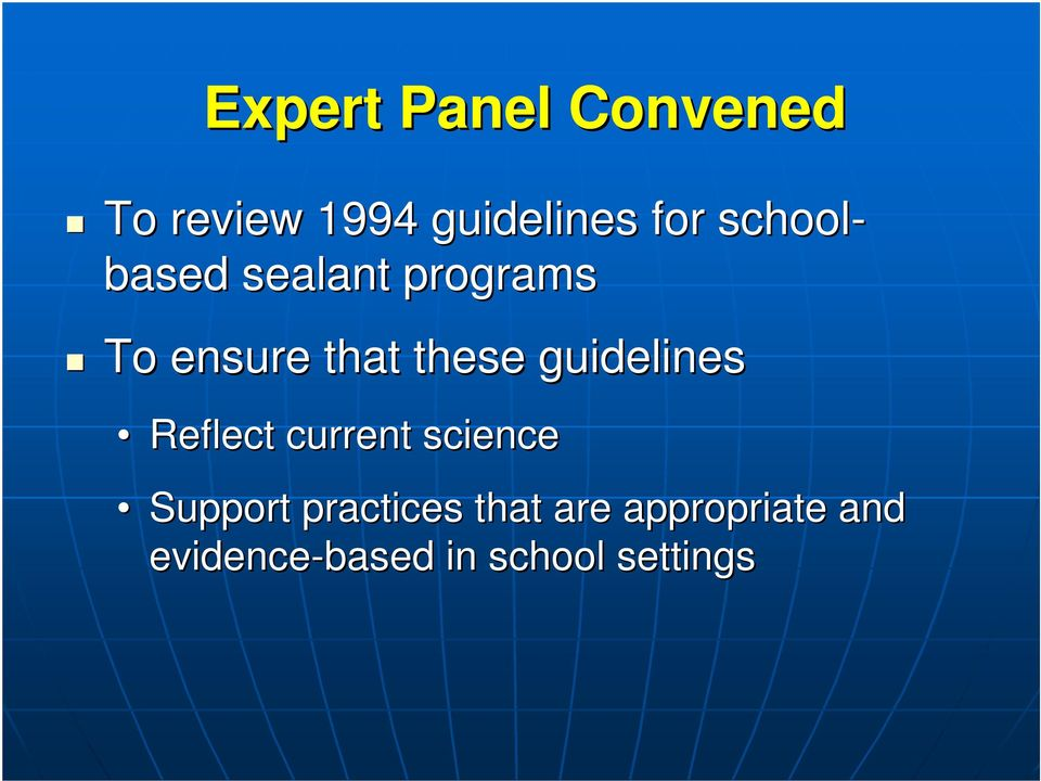 guidelines Reflect current science Support practices