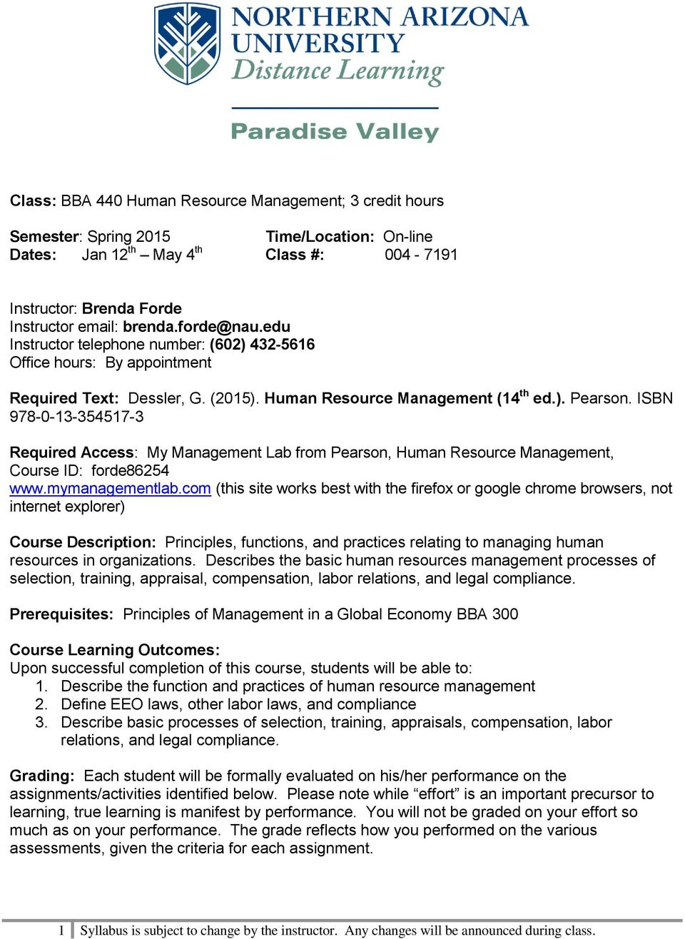 ISBN 978-0-13-354517-3 Required Access: My Management Lab from Pearson, Human Resource Management, Course ID: forde86254 www.mymanagementlab.