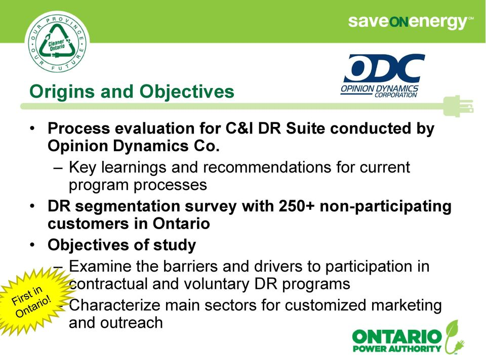 non-participating customers in Ontario Objectives of study Examine the barriers and drivers to