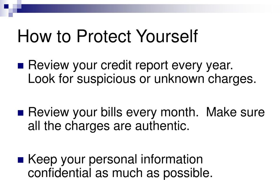 Review your bills every month.