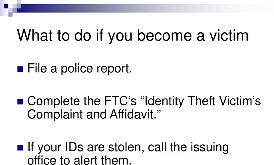 Complete the FTC s Identity Theft Victim s