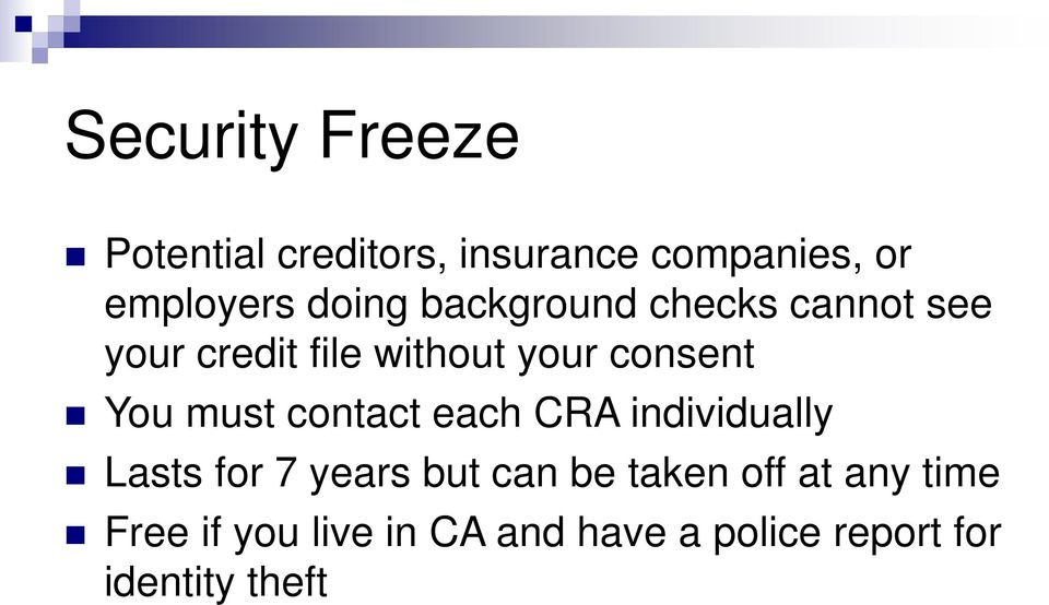 You must contact each CRA individually Lasts for 7 years but can be taken