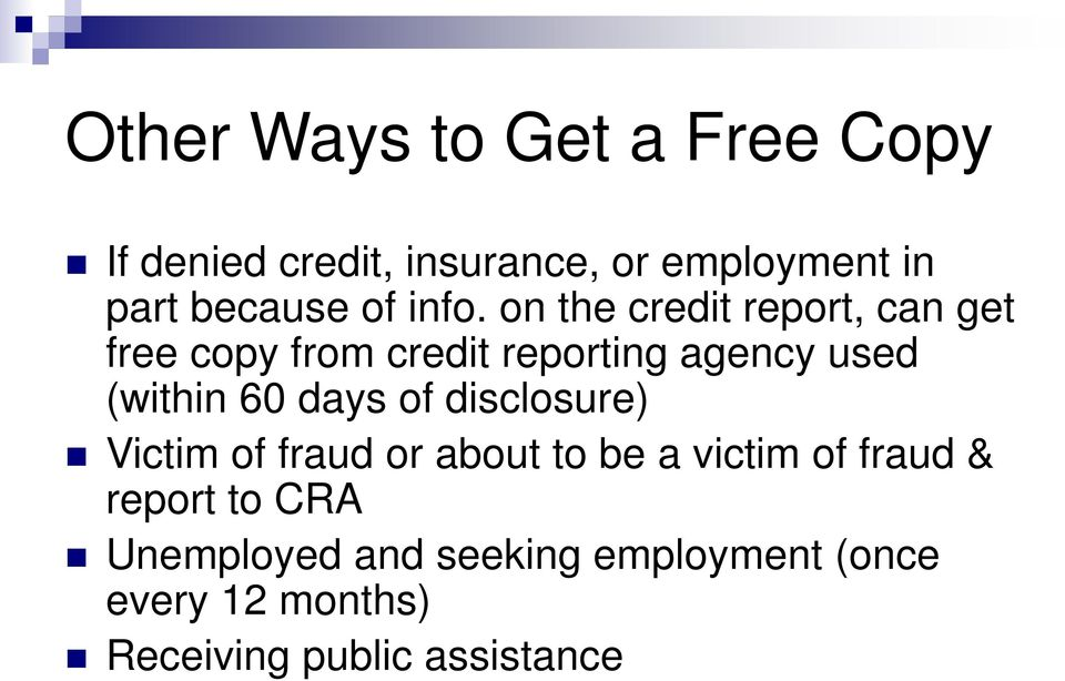 on the credit report, can get free copy from credit reporting agency used (within 60