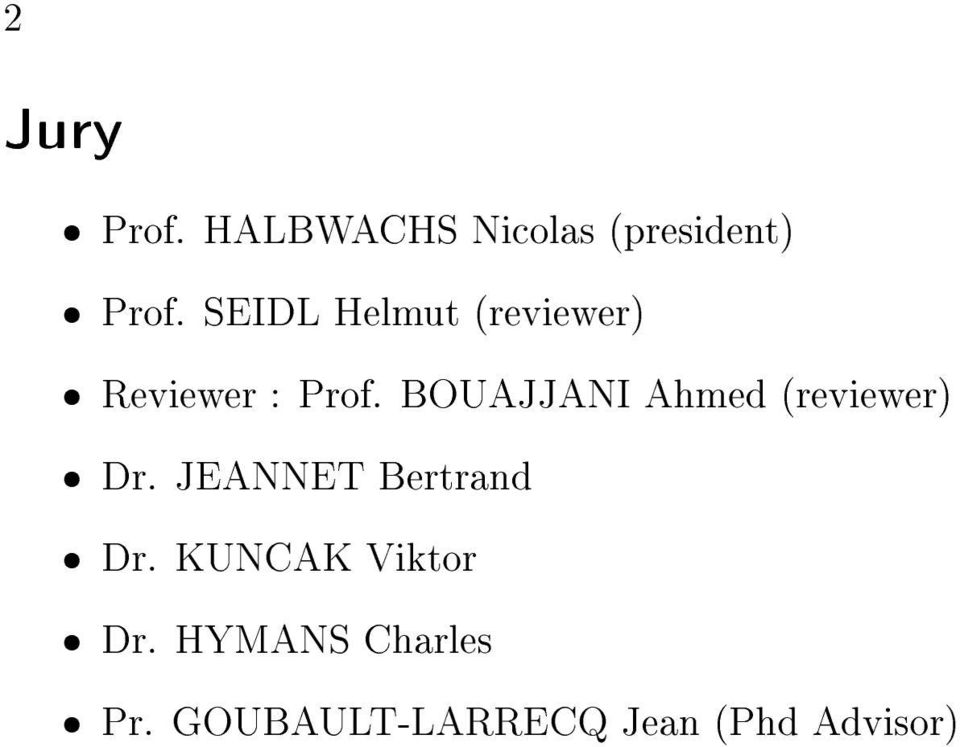 BOUAJJANI Ahmed (reviewer) ˆ Dr. JEANNET Bertrand ˆ Dr.