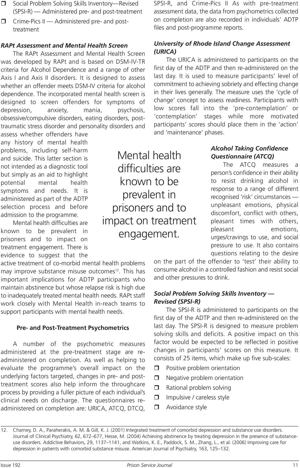 RAPt Assessment and Mental Health Screen The RAPt Assessment and Mental Health Screen was developed by RAPt and is based on DSM-IV-TR criteria for Alcohol Dependence and a range of other Axis I and