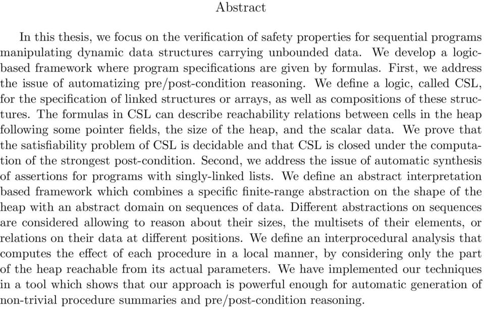 We define a logic, called CSL, for the specification of linked structures or arrays, as well as compositions of these structures.