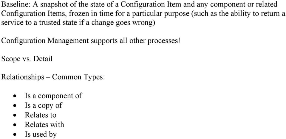 service to a trusted state if a change goes wrong) Configuration Management supports all other