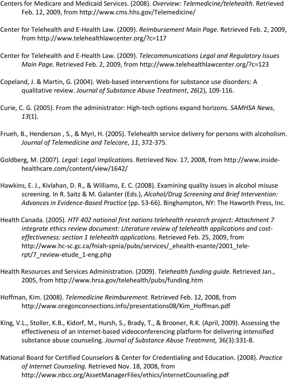 Telecommunications Legal and Regulatory Issues Main Page. Retrieved Feb. 2, 2009, from http://www.telehealthlawcenter.org/?c=123 Copeland, J. & Martin, G. (2004).