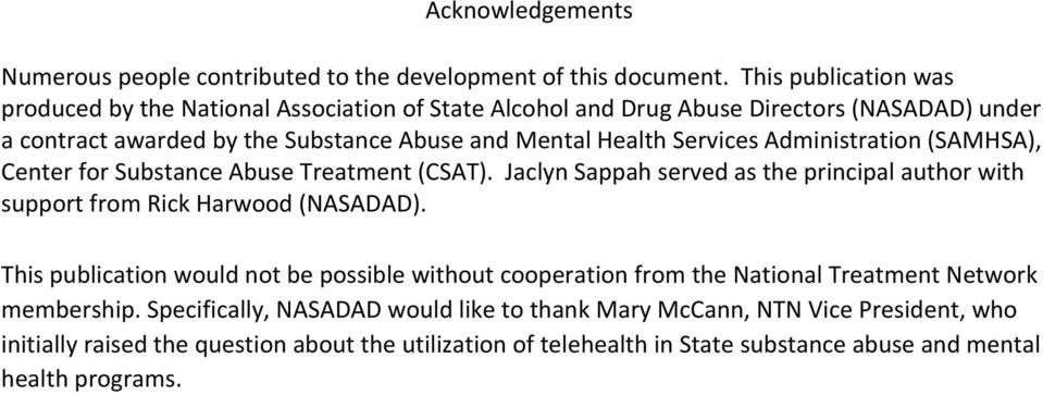 Services Administration (SAMHSA), Center for Substance Abuse Treatment (CSAT). Jaclyn Sappah served as the principal author with support from Rick Harwood (NASADAD).