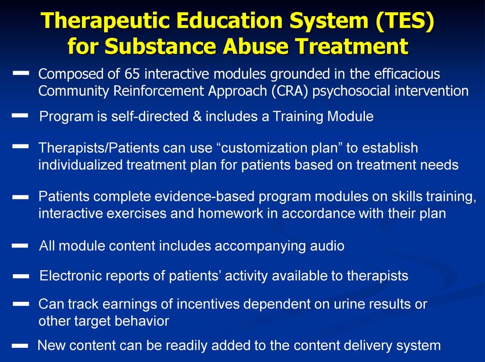 needs Patients complete evidence-based program modules on skills training, interactive exercises and homework in accordance with their plan All module content includes accompanying audio