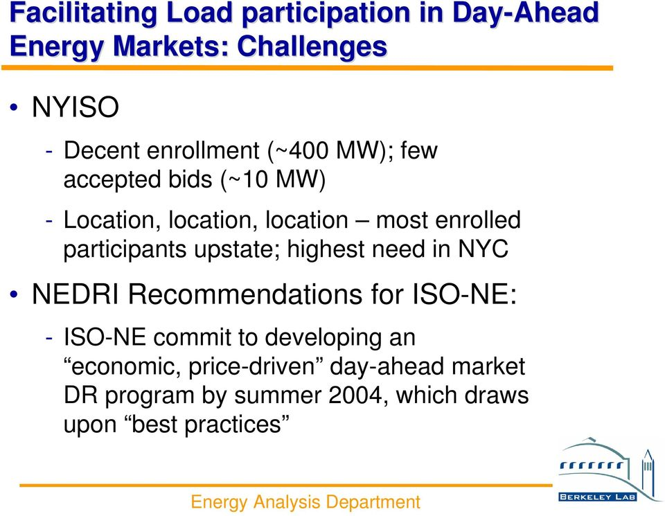 participants upstate; highest need in NYC NEDRI Recommendations for ISO-NE: - ISO-NE commit to