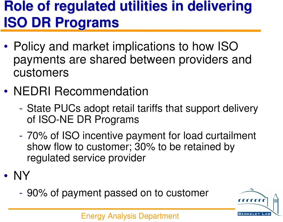 tariffs that support delivery of ISO-NE DR Programs - 70% of ISO incentive payment for load curtailment