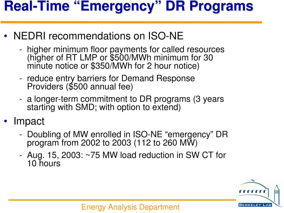 ($500 annual fee) - a longer-term commitment to DR programs (3 years starting with SMD; with option to extend) Impact - Doubling of
