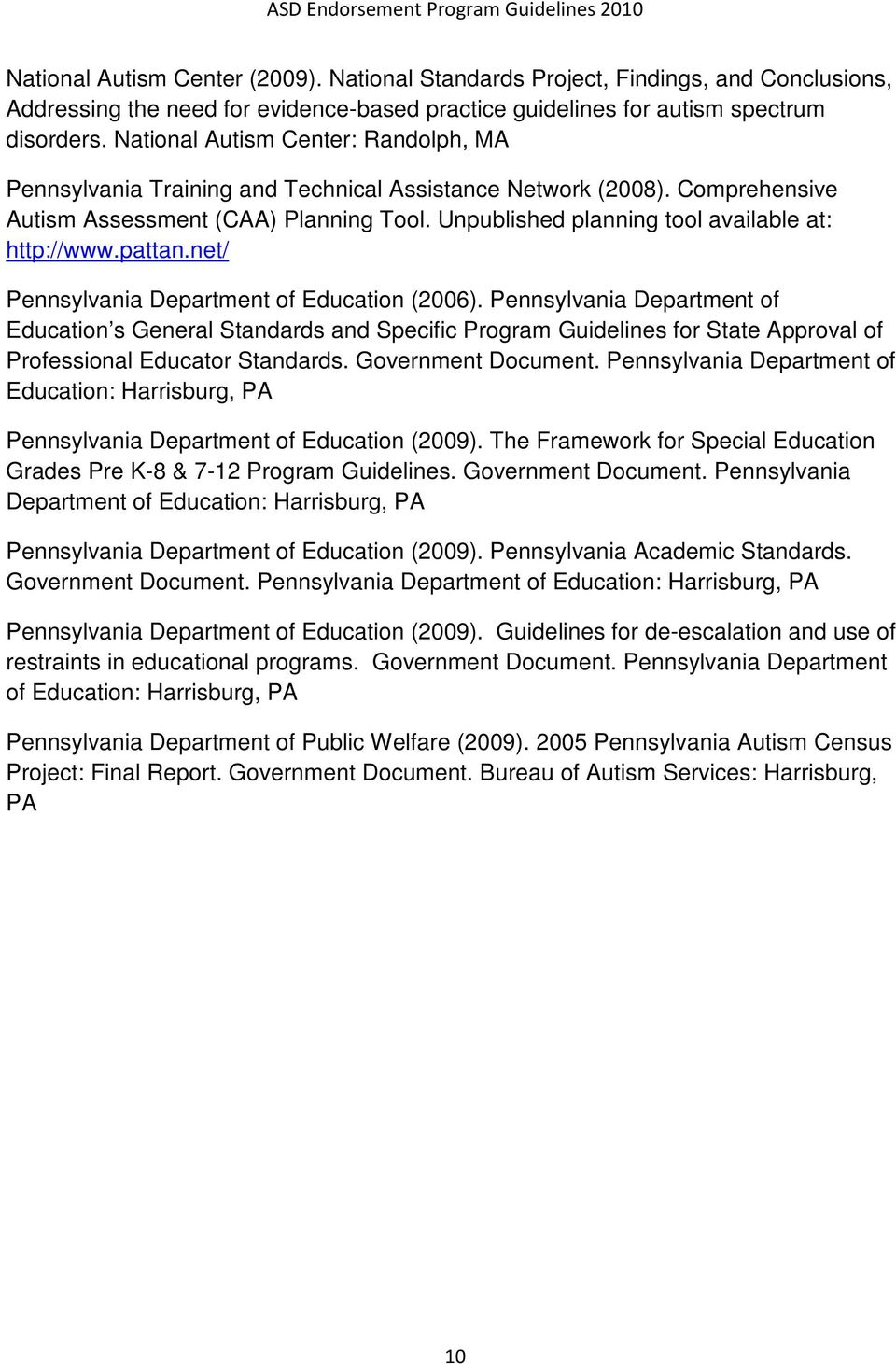 Unpublished planning tool available at: http://www.pattan.net/ Pennsylvania Department of Education (2006).