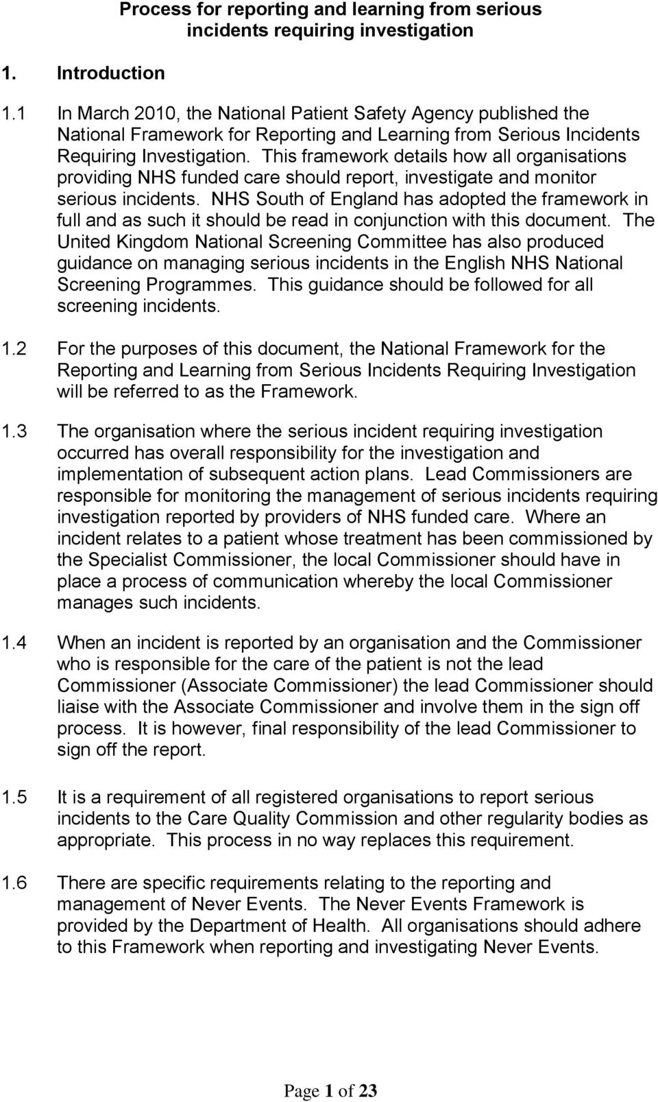 This framework details how all organisations providing NHS funded care should report, investigate and monitor serious incidents.