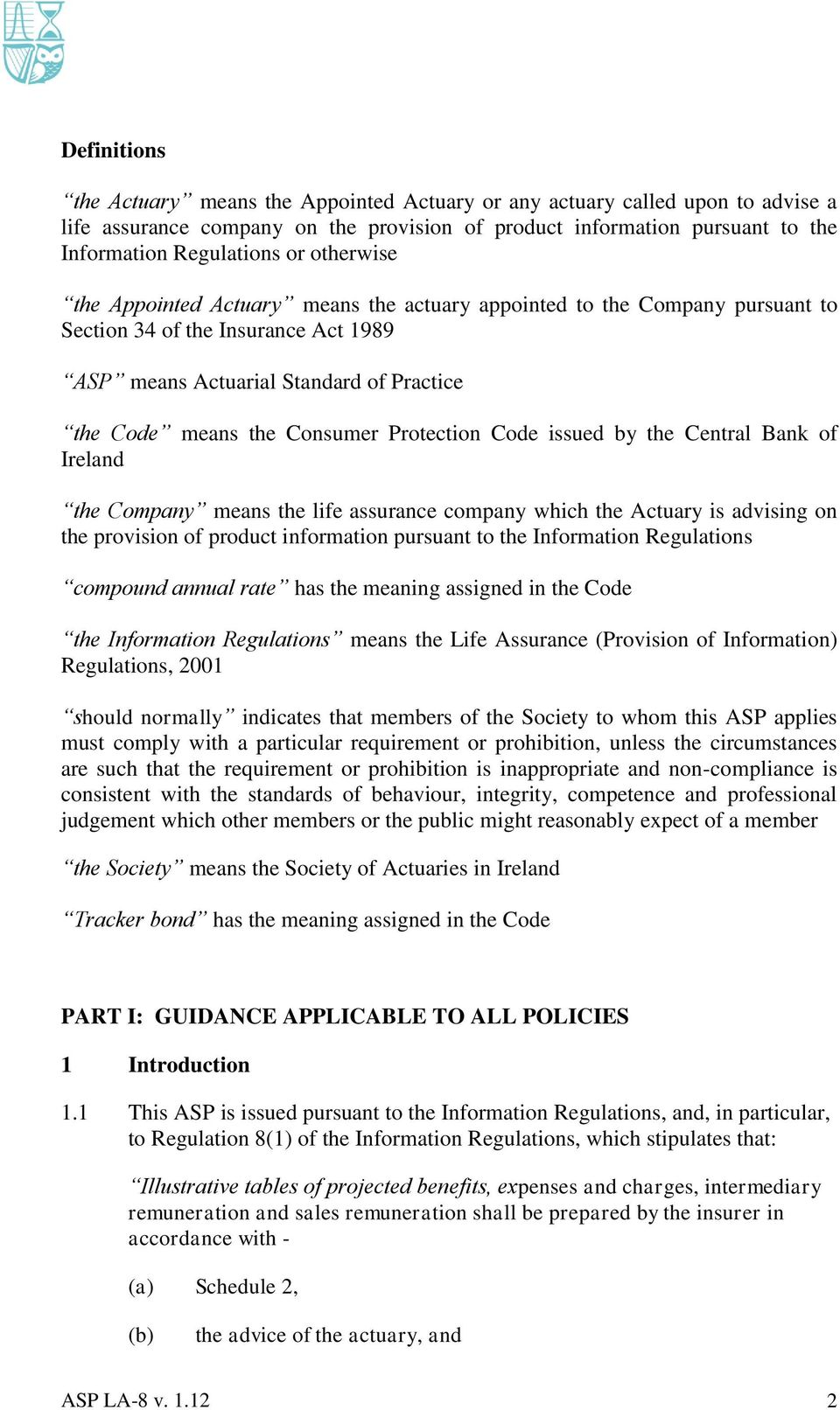Protection Code issued by the Central Bank of Ireland the Company means the life assurance company which the Actuary is advising on the provision of product information pursuant to the Information