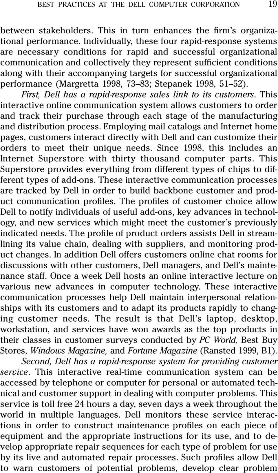 accompanying targets for successful organizational performance (Margretta 1998, 73 83; Stepanek 1998, 51 52). First, Dell has a rapid-response sales link to its customers.