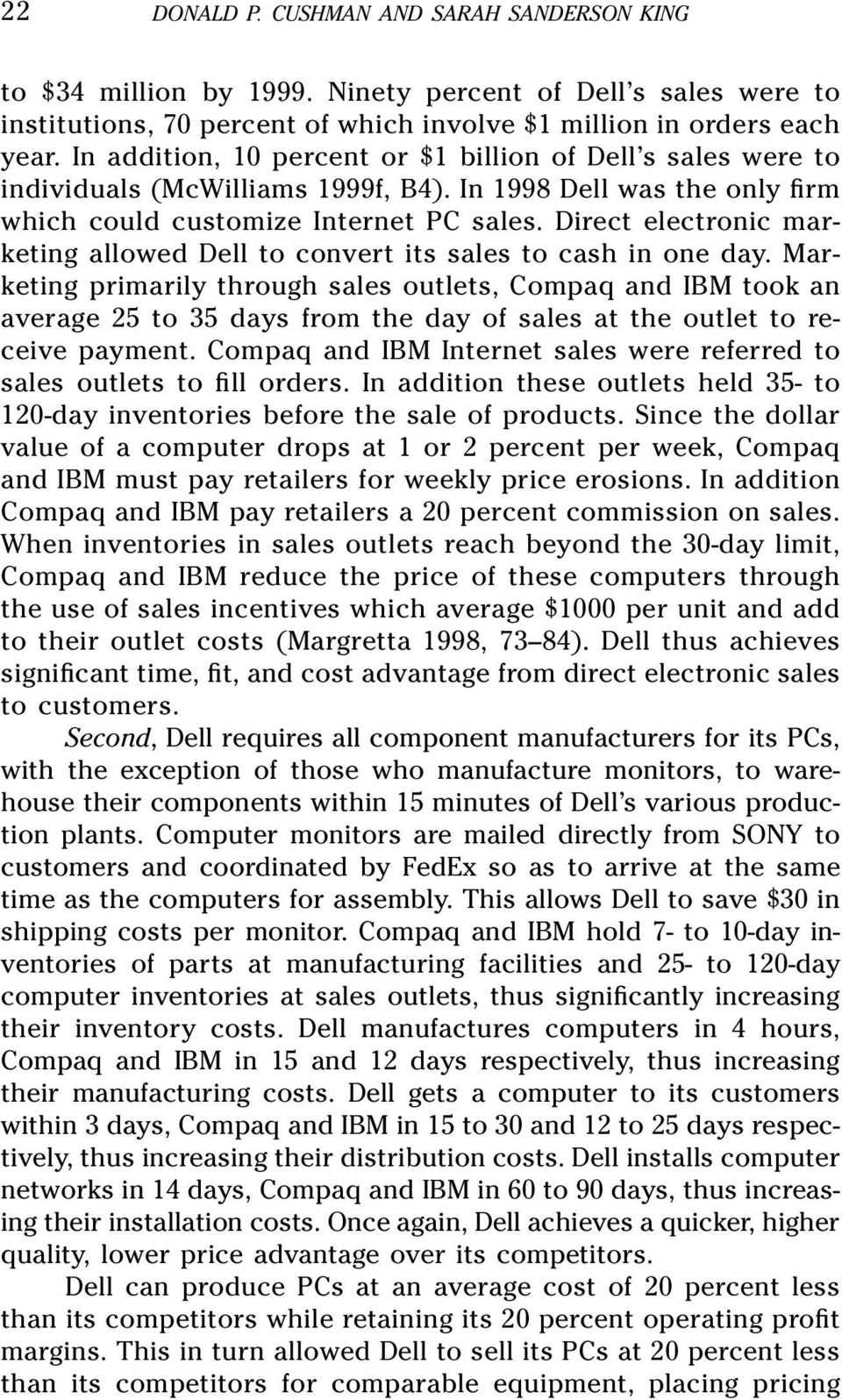 Direct electronic marketing allowed Dell to convert its sales to cash in one day.