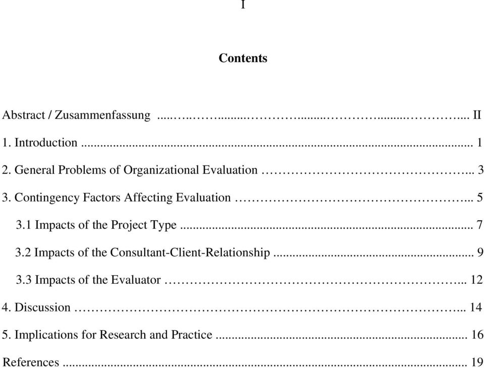 .. 5 3.1 Impacts of the Project Type... 7 3.2 Impacts of the Consultant-Client-Relationship... 9 3.