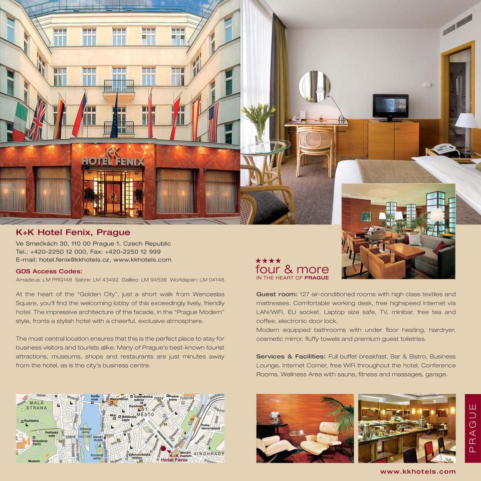 exceedingly lively, friendly hotel. The impressive architecture of the facade, in the Prague Modern style, fronts a stylish hotel with a cheerful, exclusive atmosphere.